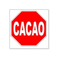 """Cacao Stop Sign Square Sticker 3"""" x 3"""""""