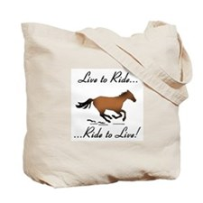 Live to Ride....Ride to Live Horse Lover Tote Bag