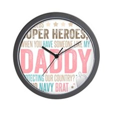 Who needs Super Heroes? - Proud Navy Br Wall Clock