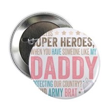 """Who needs Super Heroes? - Proud Army  2.25"""" Button"""
