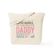 Who needs Super Heroes? - Proud USAF Brat Tote Bag