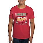 Hoes (Ho's) Make Me Happy Dark T-Shirt
