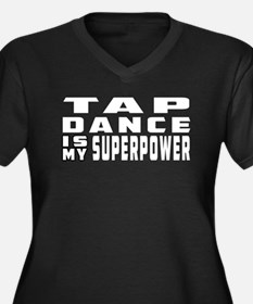 Tap Dance is my superpower Women's Plus Size V-Nec