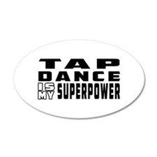 Tap Dance is my superpower Wall Decal