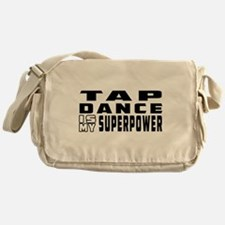 Tap Dance is my superpower Messenger Bag