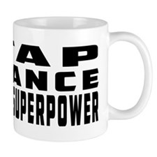 Tap Dance is my superpower Mug