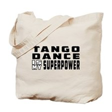 Tango Dance is my superpower Tote Bag