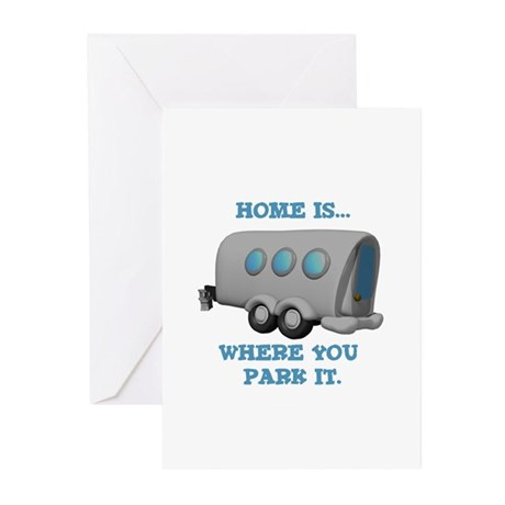 Home is Where You Park it (Trailer) Greeting Cards