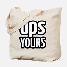 up yours Tote Bag