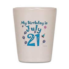 July 21st Birthday Shot Glass
