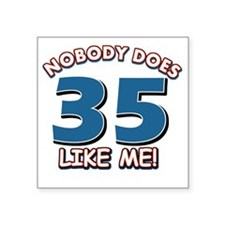 """Funny 35 year old birthday Square Sticker 3"""" x 3"""""""