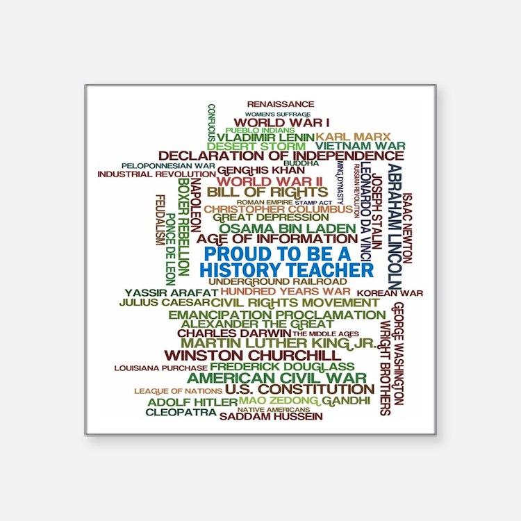 "Proud History Teacher Square Sticker 3"" x 3"""