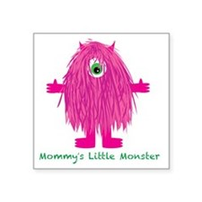 """Mommys Little Pink Monster Square Sticker 3"""" x 3"""""""