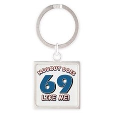 Funny 69 year old birthday Square Keychain