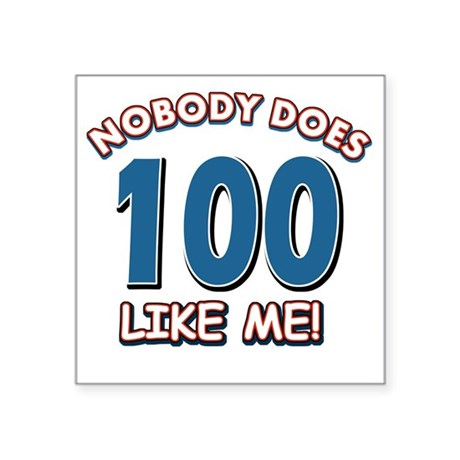 "Funny 100 year old birthday Square Sticker 3"" x 3"""