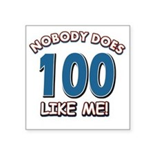 """Funny 100 year old birthday Square Sticker 3"""" x 3"""""""