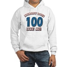 Funny 100 year old birthday Hoodie