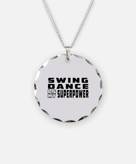 Swing Dance is my superpower Necklace