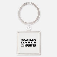 Swing Dance is my superpower Square Keychain