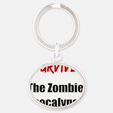 I survived THE ZOMBIE APOCALYPSE Oval Keychain