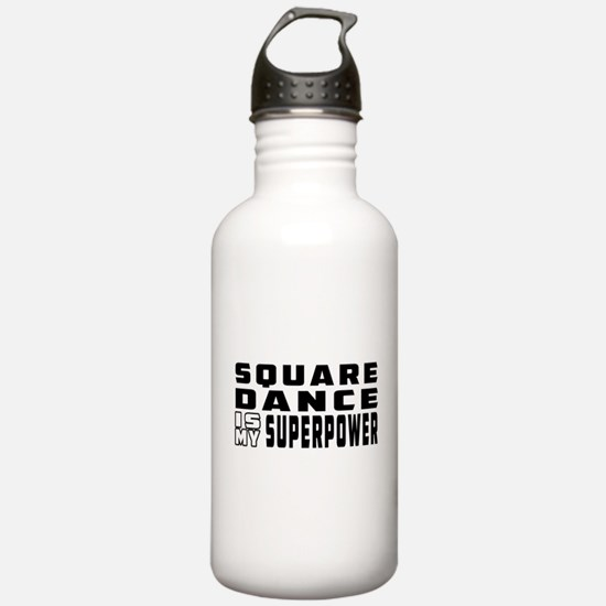 Square Dance is my superpower Water Bottle
