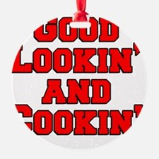 Good Lookin And Cookin funny apron Ornament
