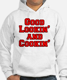 Good Lookin And Cookin funny apr Hoodie
