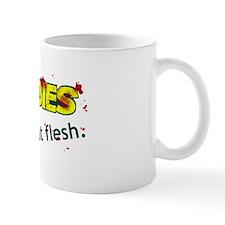Zombies, Eat Flesh. Mug