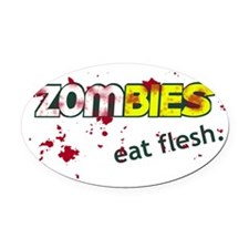 Zombies, Eat Flesh. Oval Car Magnet