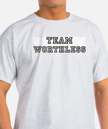 Team WORTHLESS T-Shirt