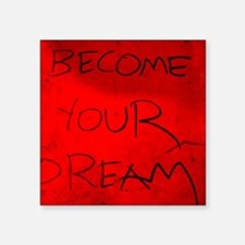 "become your dream (red) Square Sticker 3"" x 3"""