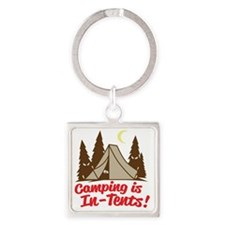 Camping Is In-Tents Square Keychain