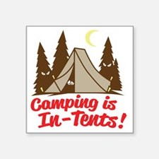 "Camping Is In-Tents Square Sticker 3"" x 3"""