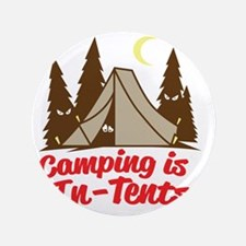 "Camping Is In-Tents 3.5"" Button"