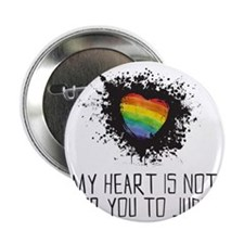 "My Heart is Not for You to Judge 2.25"" Button"
