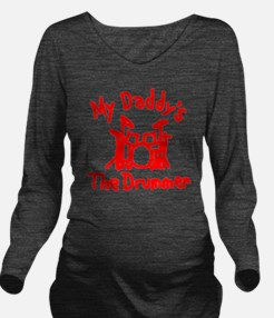 My Daddys The Drumme Long Sleeve Maternity T-Shirt