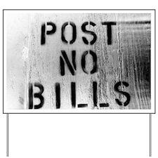 post no bills Yard Sign