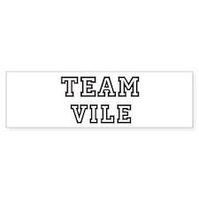 Team VILE Bumper Bumper Bumper Sticker