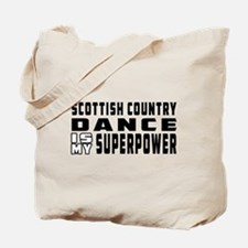 Scottish Country Dance is my superpower Tote Bag