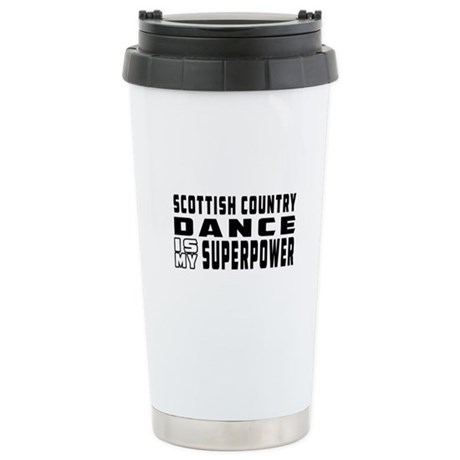 Scottish Country Dance is my superpower Stainless