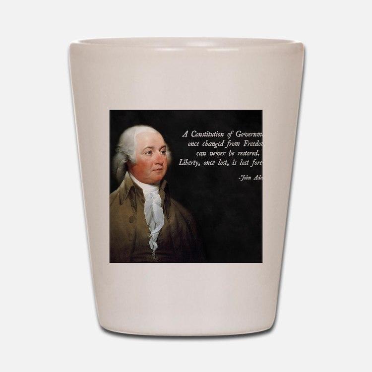 John Adams Constitution Quote Shot Glass
