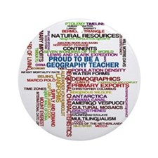 Proud Geography Teacher Round Ornament