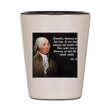 John Adams Democracy Shot Glass