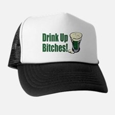Drink Up Bitches Trucker Hat