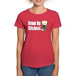 Drink Up Bitches Women's Dark T-Shirt