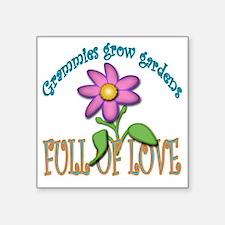 "GRAMMIES GROW GARDENS FULL  Square Sticker 3"" x 3"""