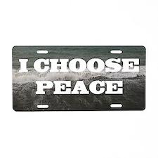 I Choose Peace Aluminum License Plate