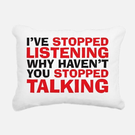 stopped talking Rectangular Canvas Pillow