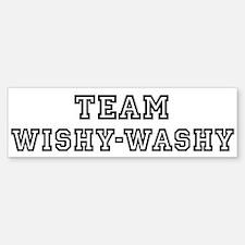 Team WISHY-WASHY Bumper Bumper Bumper Sticker