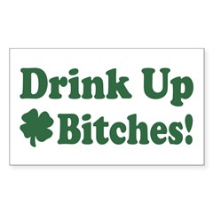 Drink Up Bitches Rectangle Decal